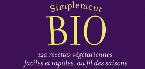 Cuisine Bio Simple Et Gourmande Blog Recettes Bio Cuisine Bio